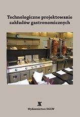 projektowanie technologiczne zakładów gastronomicznych