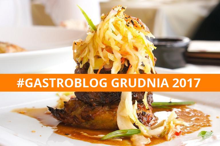 gastroblog grudnia 2017