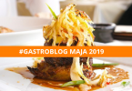 GASTROBLOG maja 2019
